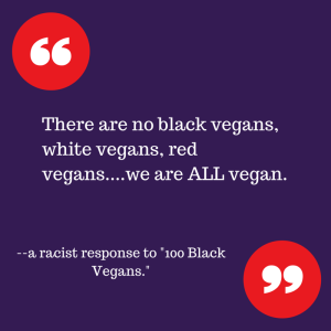 There are no black vegans, white vegans,